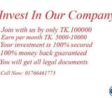Invest Only TK 100000 to earn TK 5000 - 10000 per month